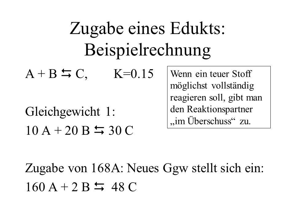 Zugabe eines Edukts: Beispielrechnung