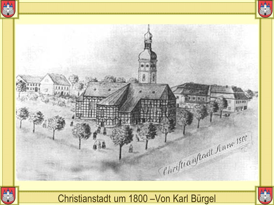 Christianstadt um 1800 –Von Karl Bürgel