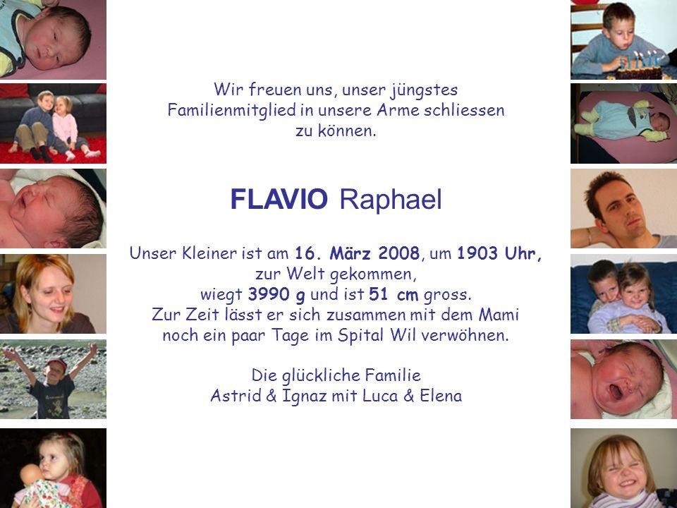 FLAVIO Raphael Wir freuen uns, unser jüngstes