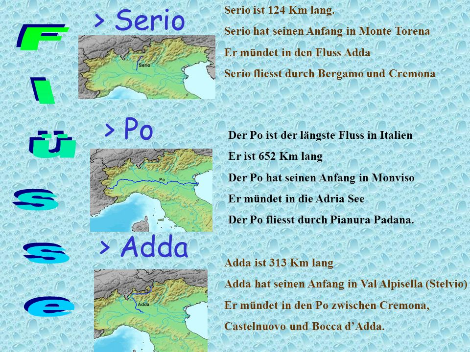 > Serio > Po > Adda Flüsse Serio ist 124 Km lang.