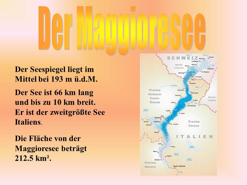 Der Maggioresee Der Seespiegel liegt im Mittel bei 193 m ü.d.M.