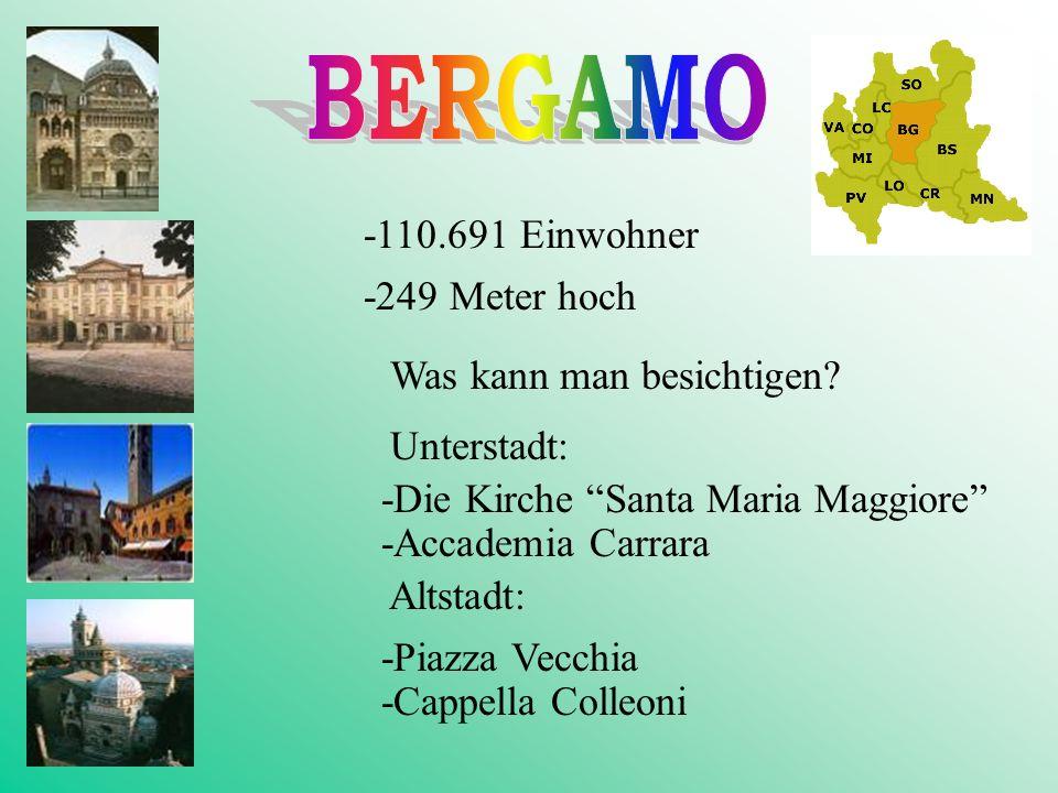 BERGAMO -249 Meter hoch Was kann man besichtigen Unterstadt: