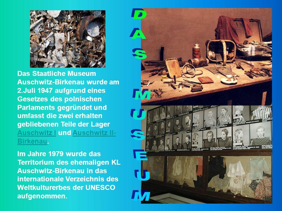 Das Staatliche Museum Auschwitz-Birkenau wurde am 2