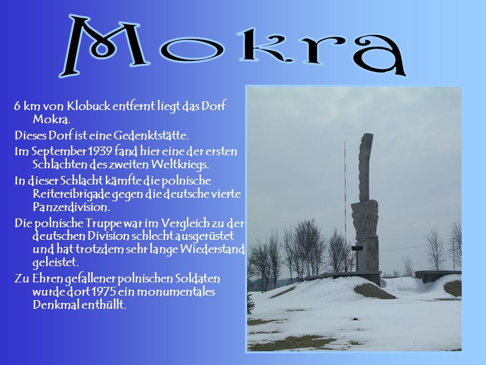 Mokra 6 km von Klobuck entfernt liegt das Dorf Mokra.