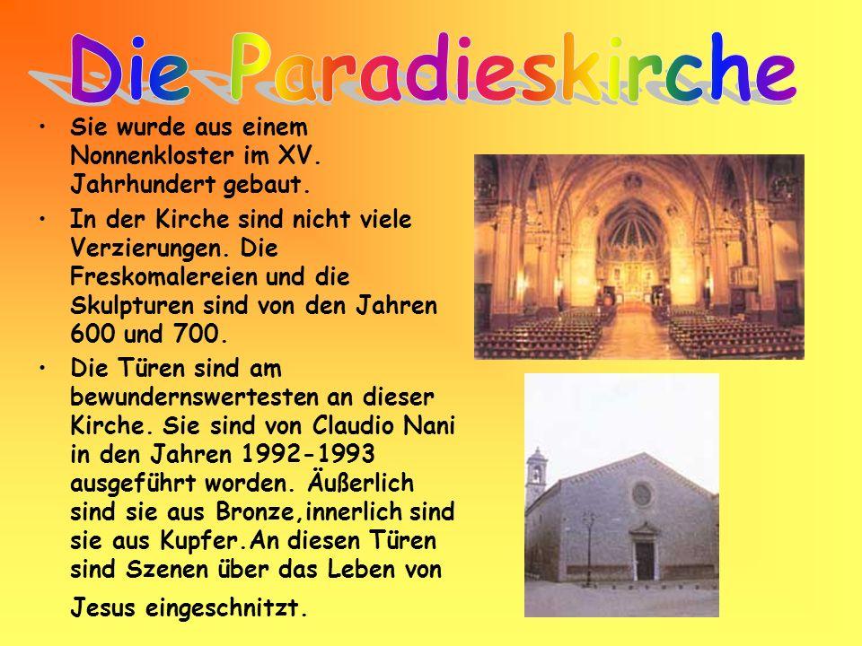 Die Paradieskirche Sie wurde aus einem Nonnenkloster im XV. Jahrhundert gebaut.