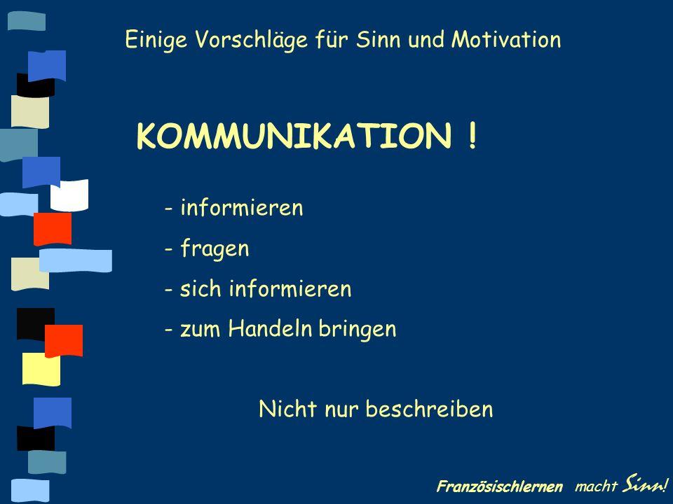 KOMMUNIKATION ! Einige Vorschläge für Sinn und Motivation