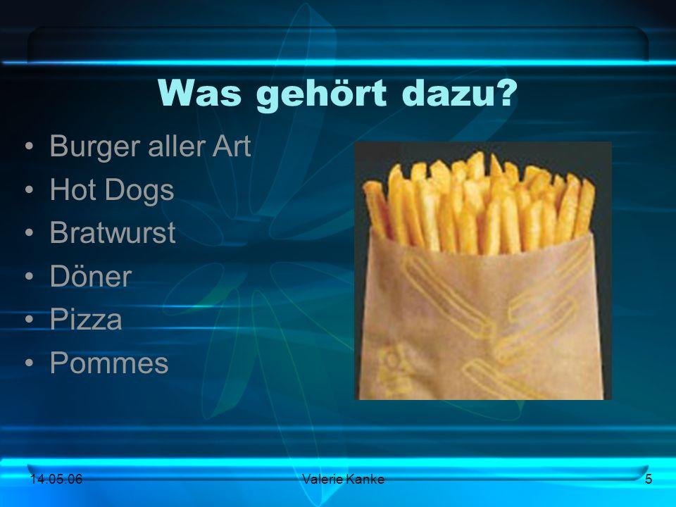 Was gehört dazu Burger aller Art Hot Dogs Bratwurst Döner Pizza
