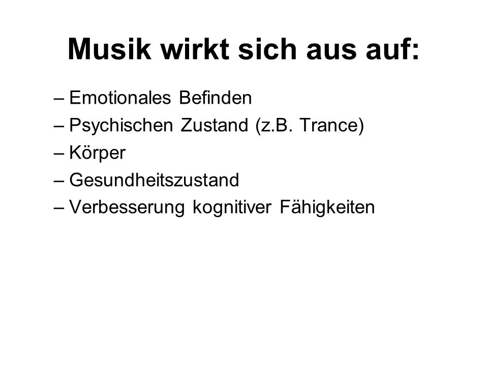 Musik wirkt sich aus auf: