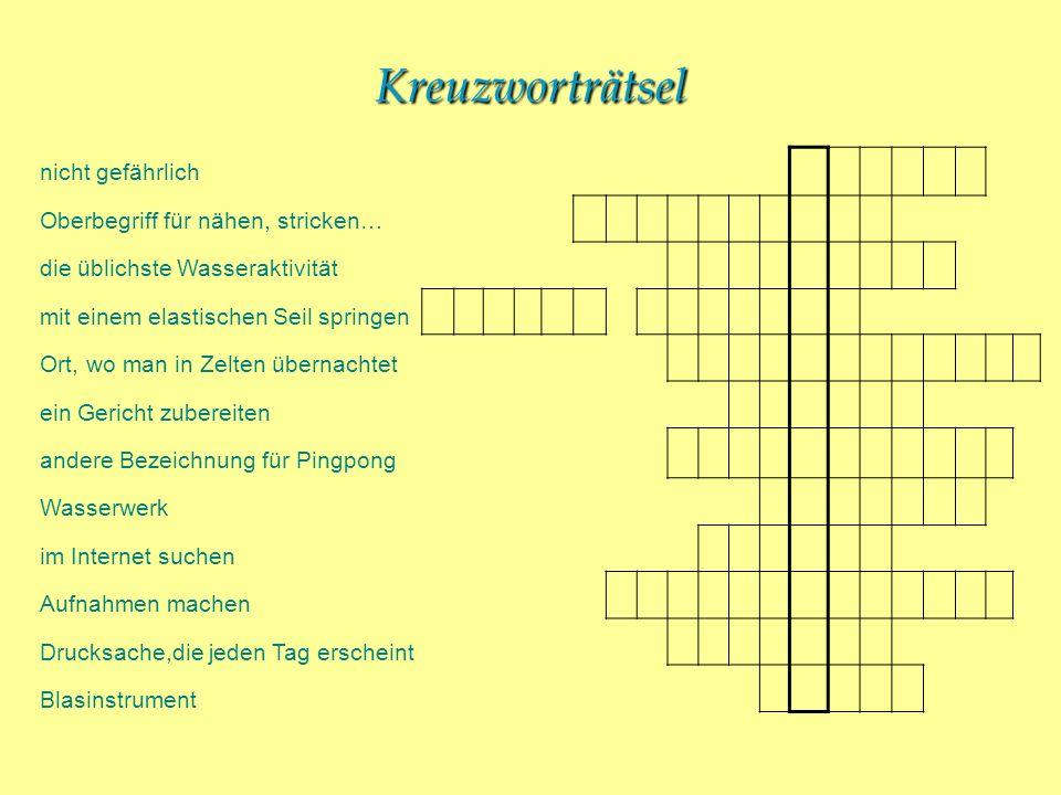 Kreuzworträtsel nicht gefährlich Oberbegriff für nähen, stricken…