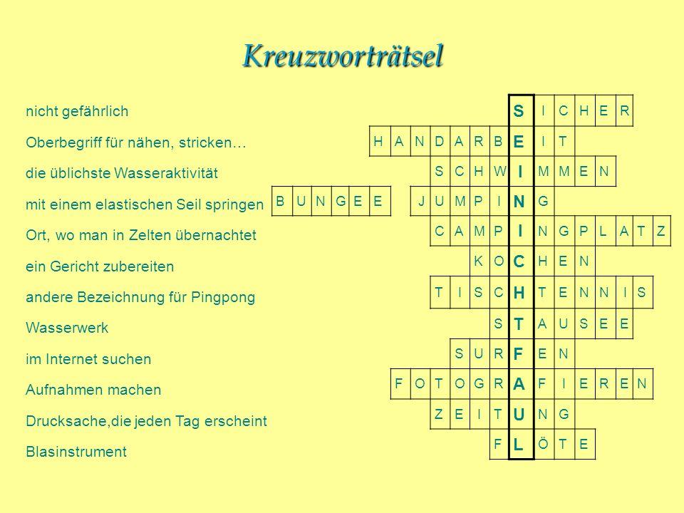 Kreuzworträtsel S F nicht gefährlich Oberbegriff für nähen, stricken…