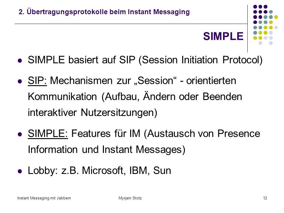 SIMPLE SIMPLE basiert auf SIP (Session Initiation Protocol)