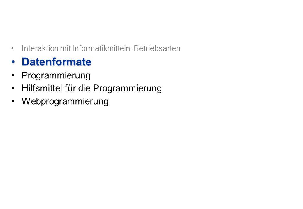 Datenformate Programmierung Hilfsmittel für die Programmierung
