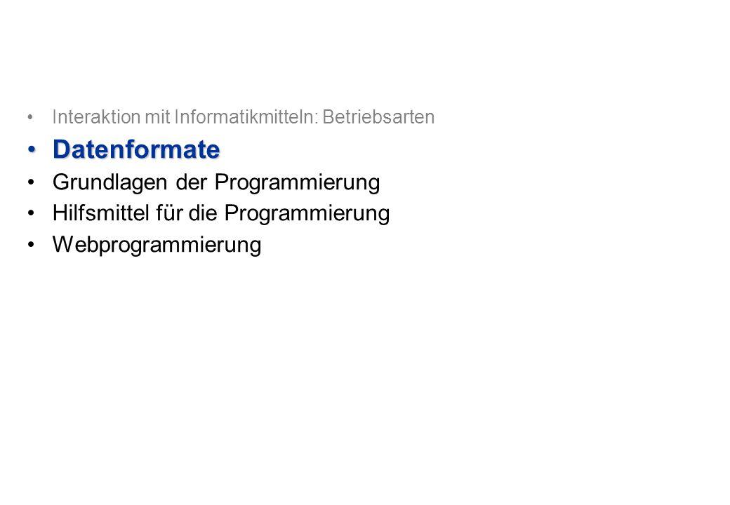 Datenformate Grundlagen der Programmierung