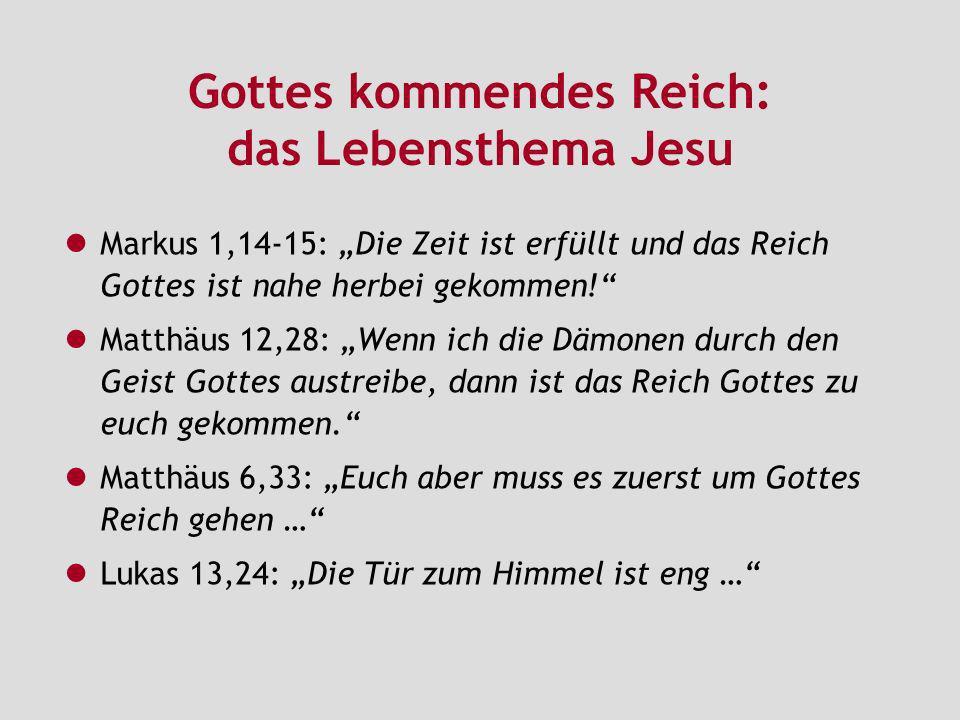 Gottes kommendes Reich: das Lebensthema Jesu
