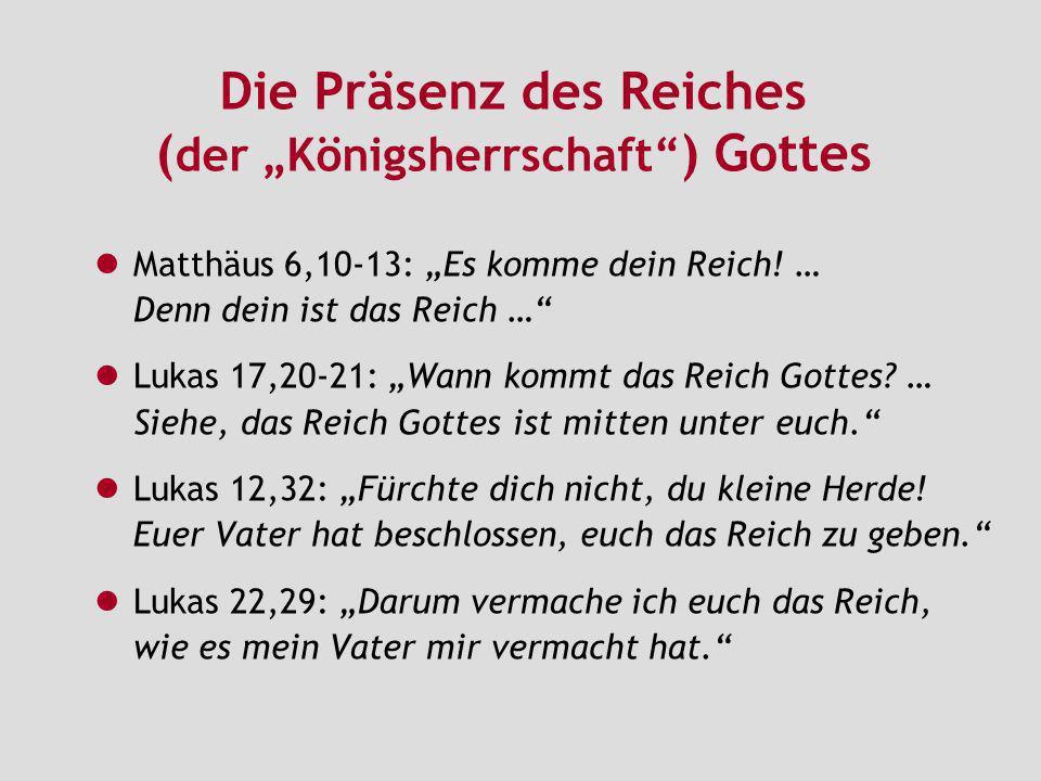 """Die Präsenz des Reiches (der """"Königsherrschaft ) Gottes"""