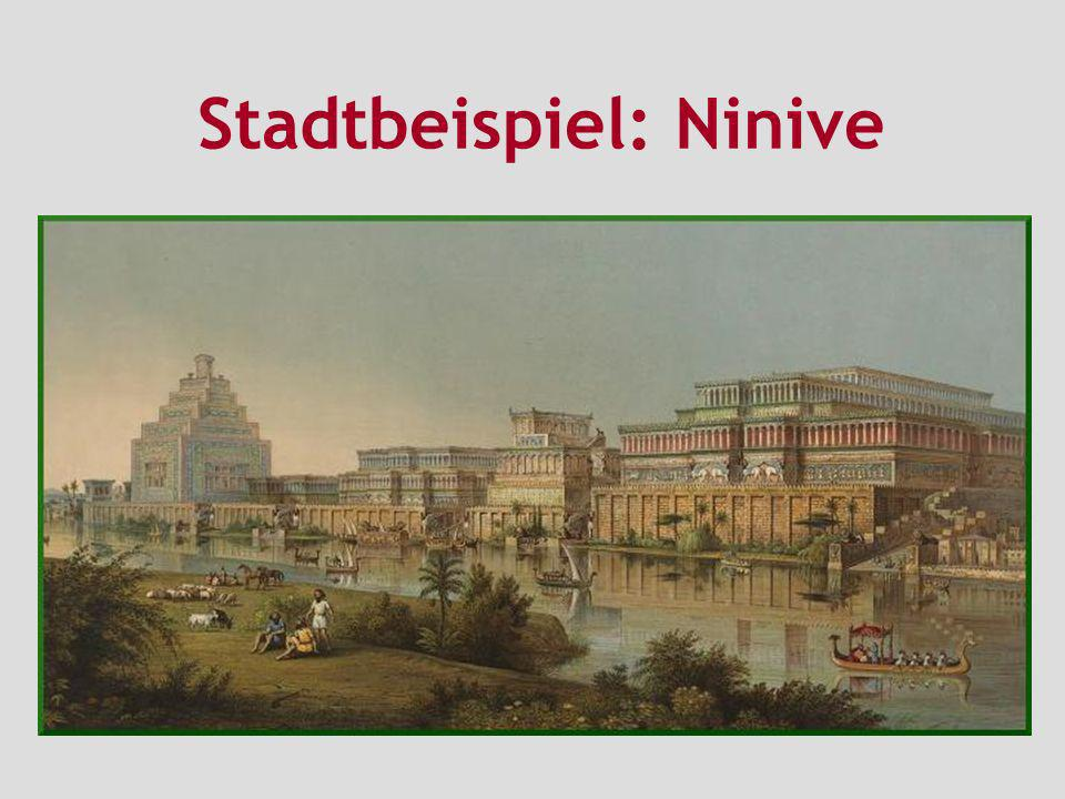 Stadtbeispiel: Ninive
