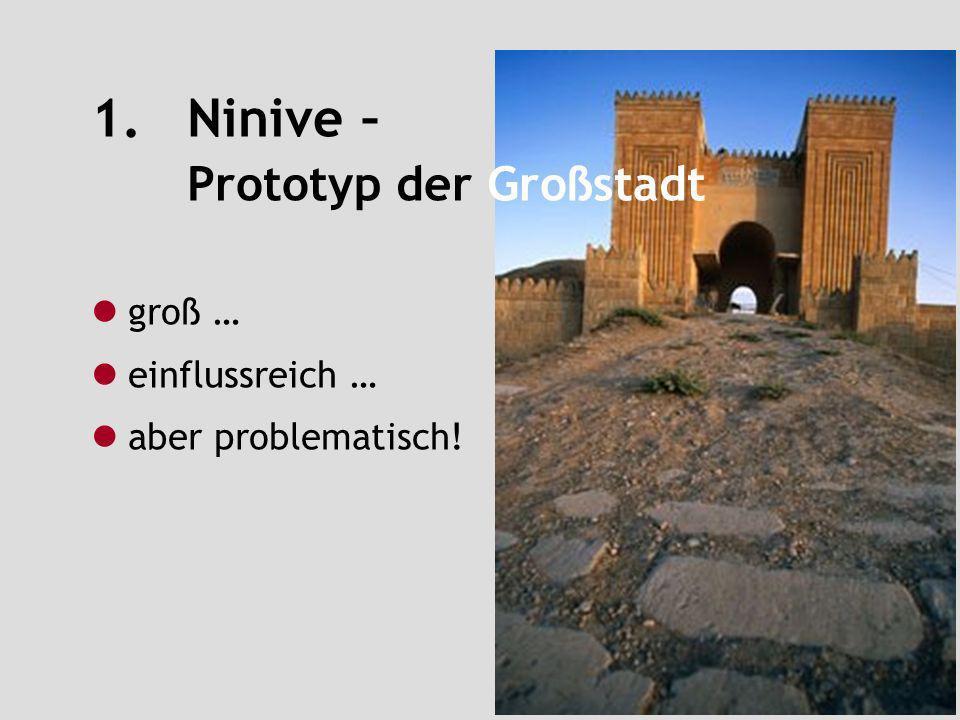 1. Ninive – Prototyp der Großstadt