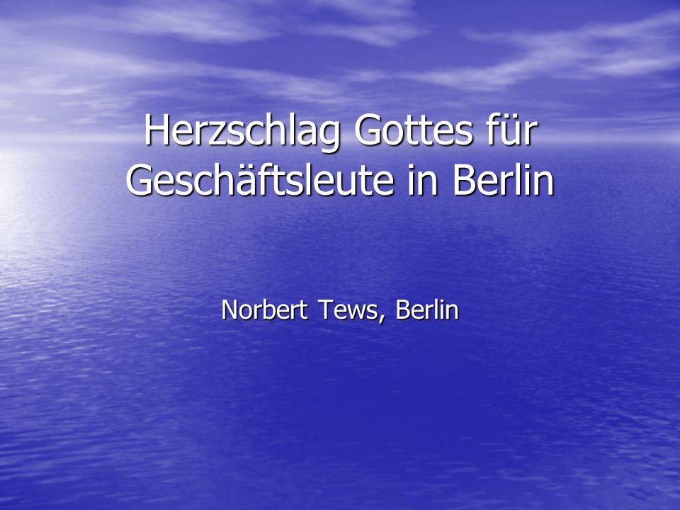 Herzschlag Gottes für Geschäftsleute in Berlin