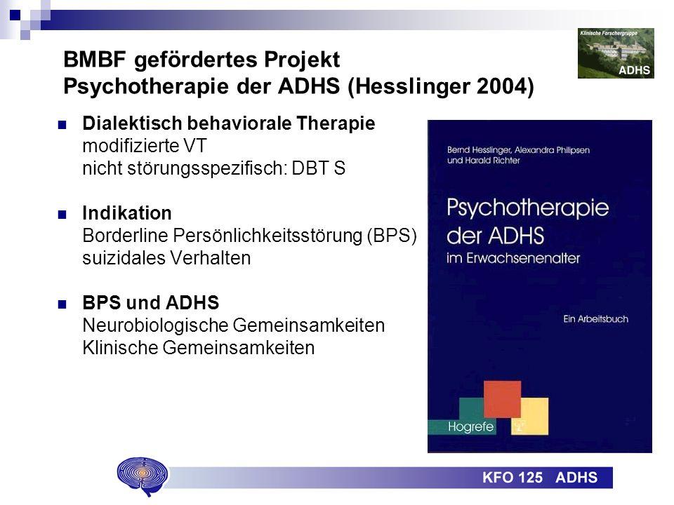 BMBF gefördertes Projekt Psychotherapie der ADHS (Hesslinger 2004)