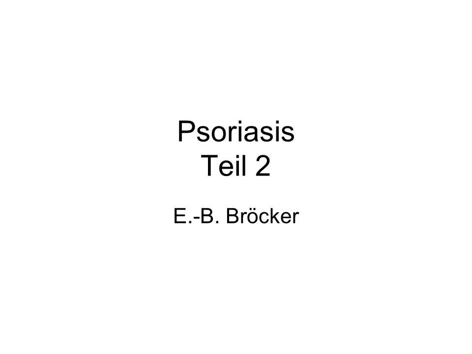 Psoriasis Teil 2 E.-B. Bröcker