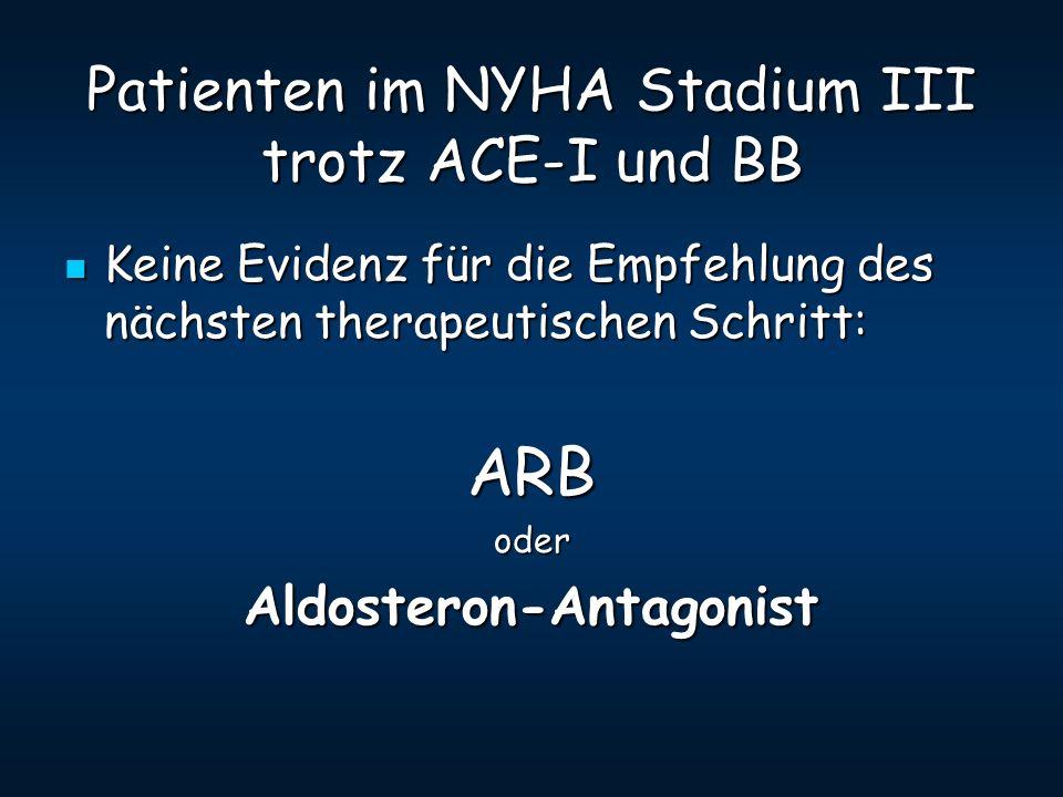Patienten im NYHA Stadium III trotz ACE-I und BB