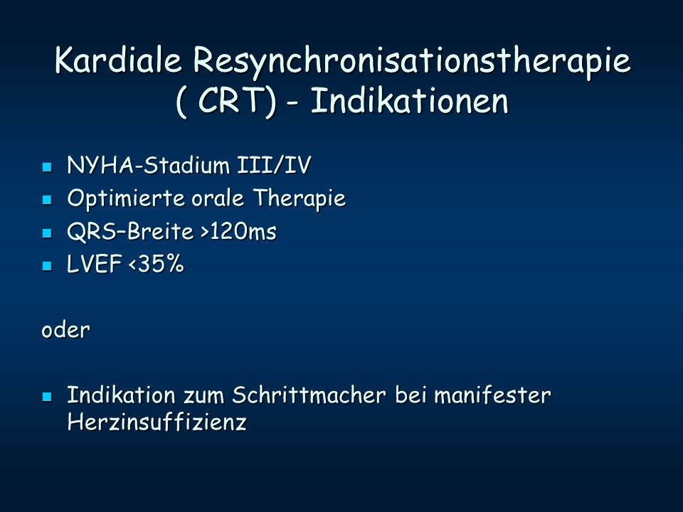 Kardiale Resynchronisationstherapie ( CRT) - Indikationen