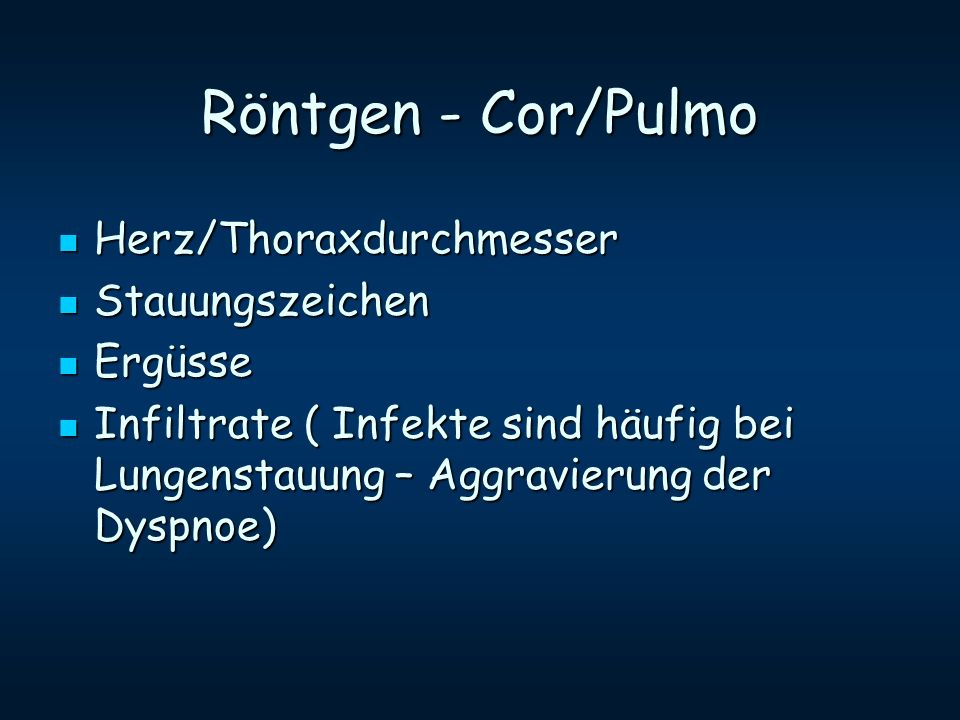 Röntgen - Cor/Pulmo Herz/Thoraxdurchmesser Stauungszeichen Ergüsse