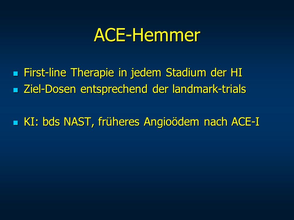 ACE-Hemmer First-line Therapie in jedem Stadium der HI