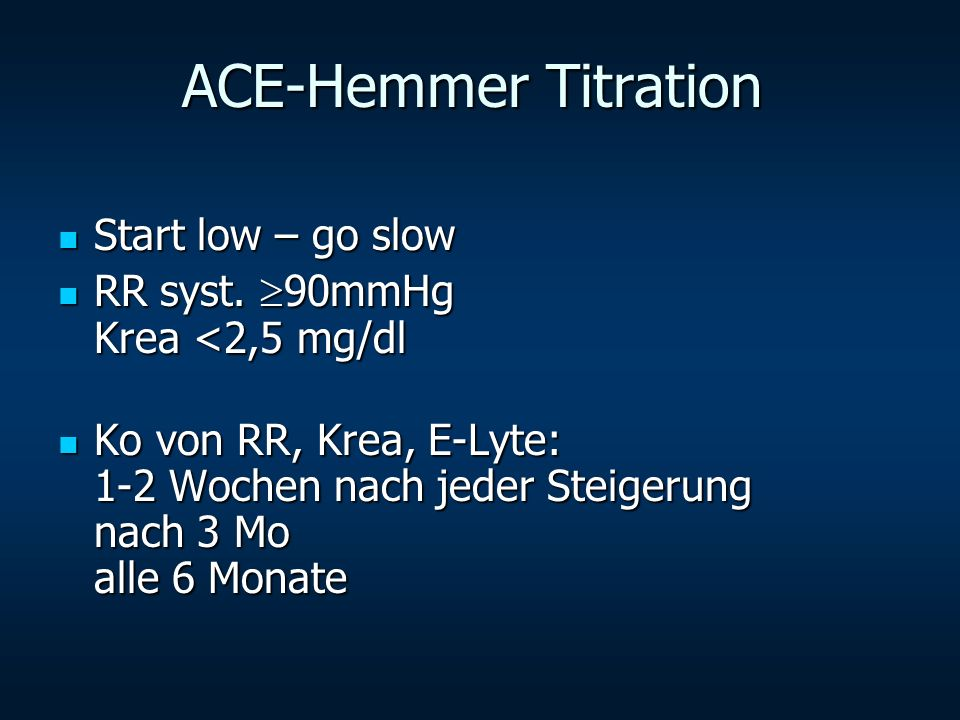 ACE-Hemmer Titration Start low – go slow
