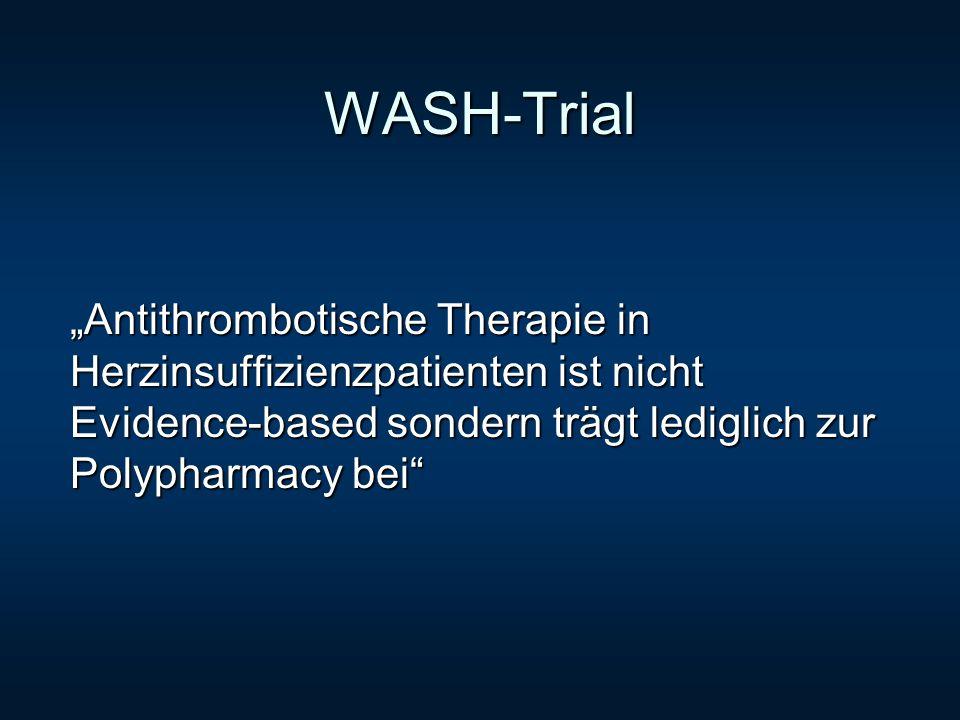 """WASH-Trial """"Antithrombotische Therapie in Herzinsuffizienzpatienten ist nicht Evidence-based sondern trägt lediglich zur Polypharmacy bei"""