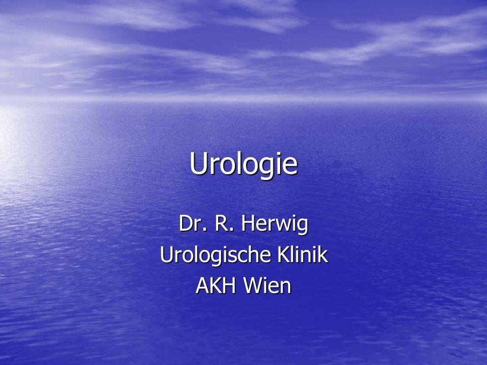 Dr. R. Herwig Urologische Klinik AKH Wien