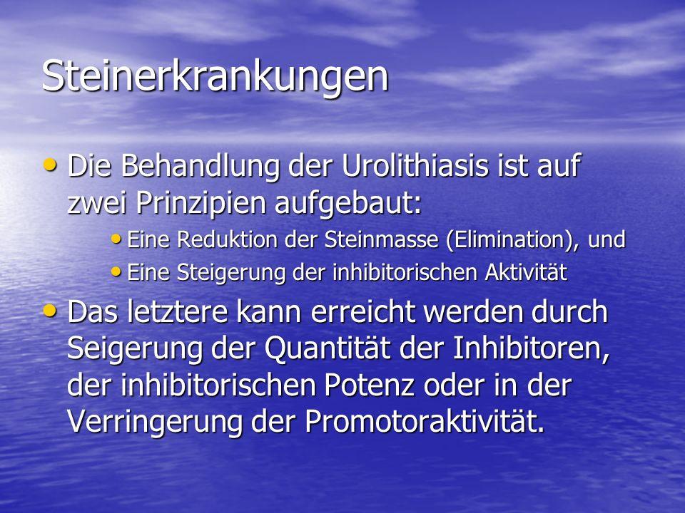 Steinerkrankungen Die Behandlung der Urolithiasis ist auf zwei Prinzipien aufgebaut: Eine Reduktion der Steinmasse (Elimination), und.