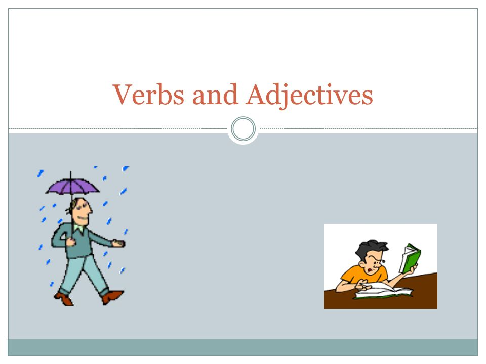 Verbs and Adjectives