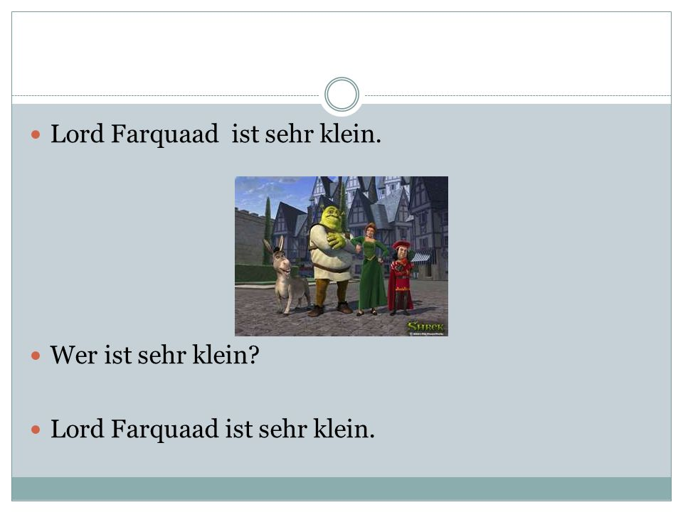 Lord Farquaad ist sehr klein.