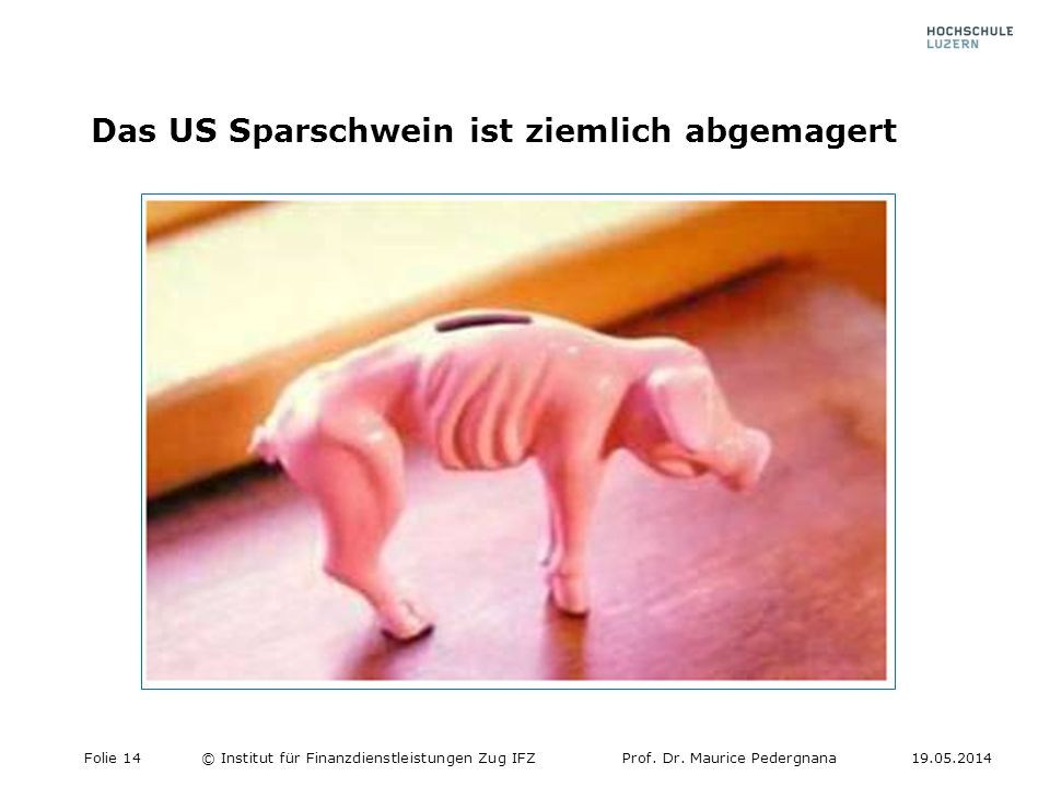 Das US Sparschwein ist ziemlich abgemagert