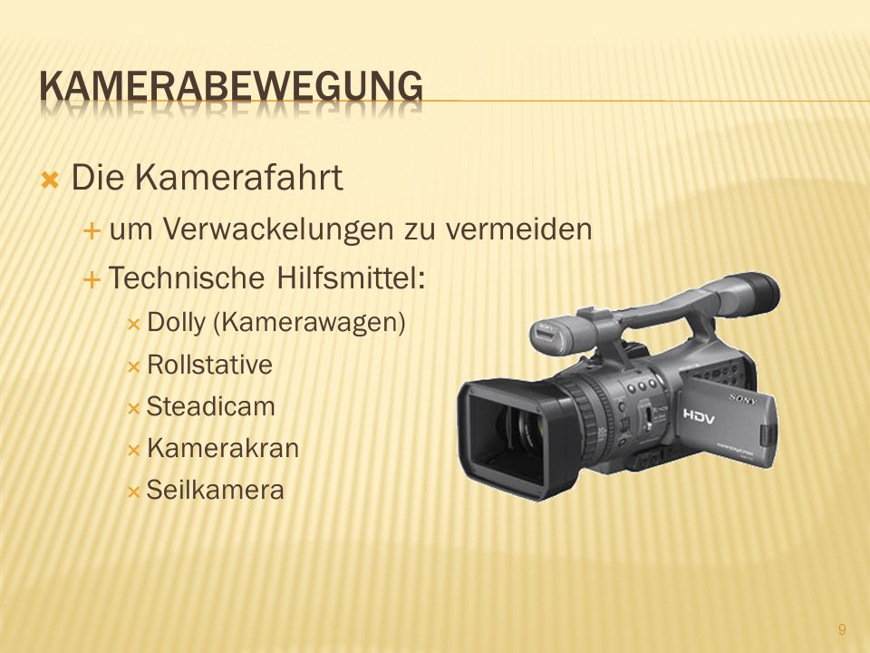 Kamerabewegung Die Kamerafahrt um Verwackelungen zu vermeiden