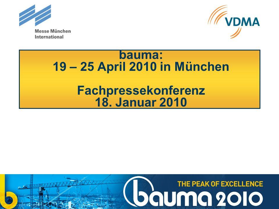 bauma: 19 – 25 April 2010 in München Fachpressekonferenz 18