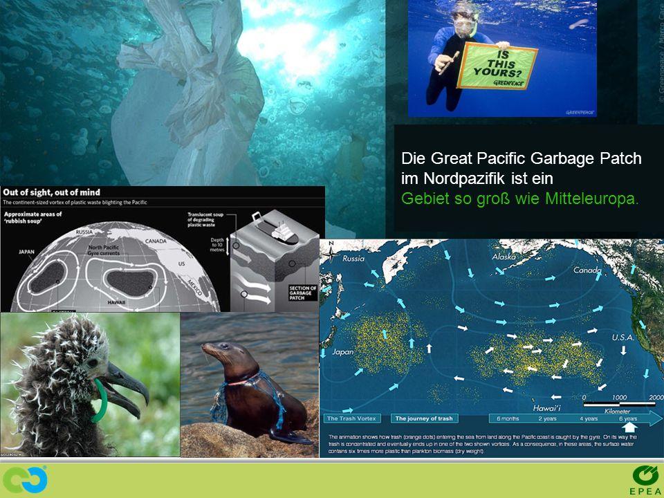 Die Great Pacific Garbage Patch im Nordpazifik ist ein