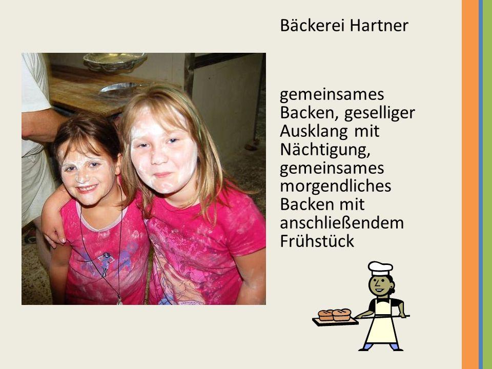 Bäckerei Hartner gemeinsames Backen, geselliger Ausklang mit Nächtigung, gemeinsames morgendliches Backen mit anschließendem Frühstück.