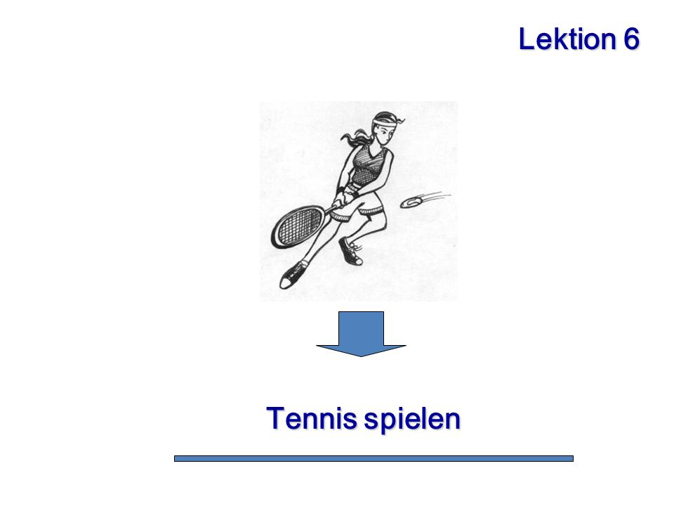 Lektion 6 Tennis spielen