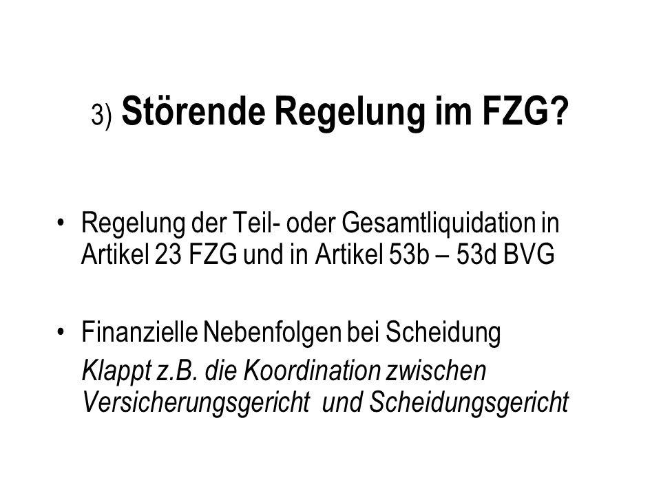 3) Störende Regelung im FZG
