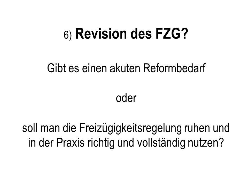 Reform des FZG. 6) Revision des FZG