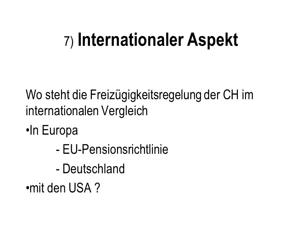 7) Internationaler Aspekt