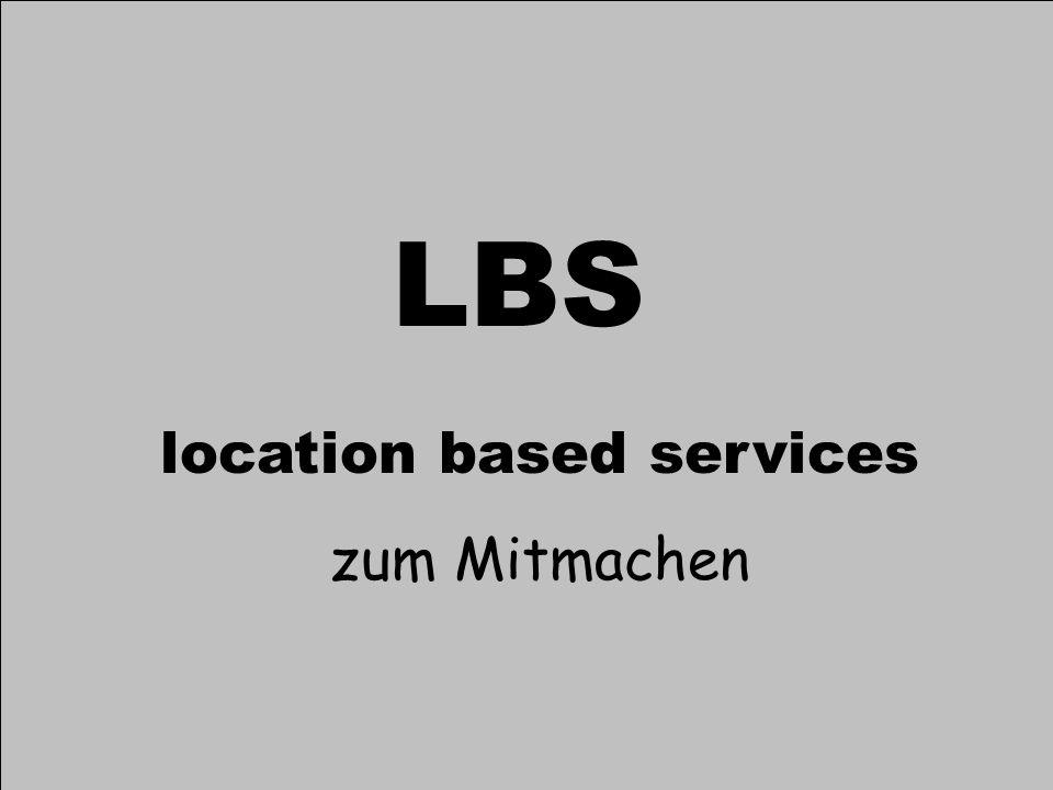 LBS LBS location based services zum Mitmachen