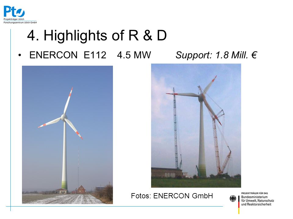 ENERCON E112 4.5 MW Support: 1.8 Mill. €