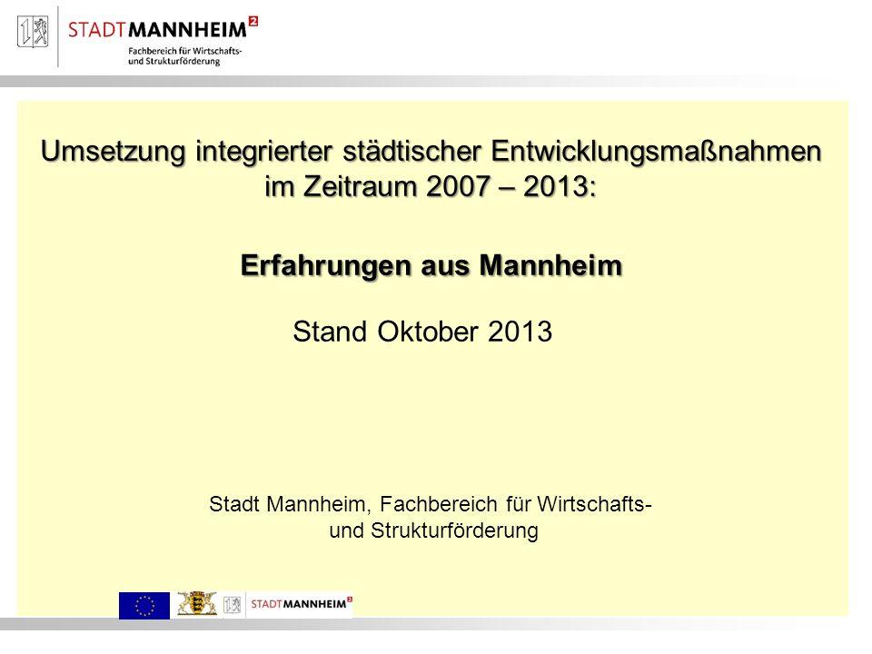 Erfahrungen aus Mannheim Stand Oktober 2013