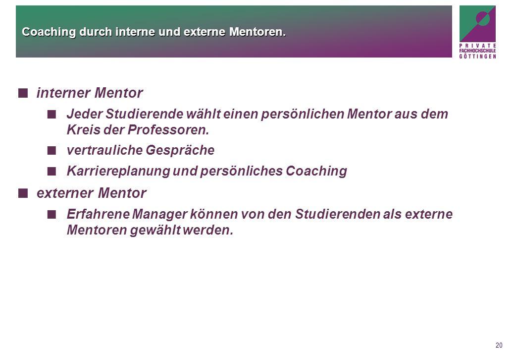 Coaching durch interne und externe Mentoren.