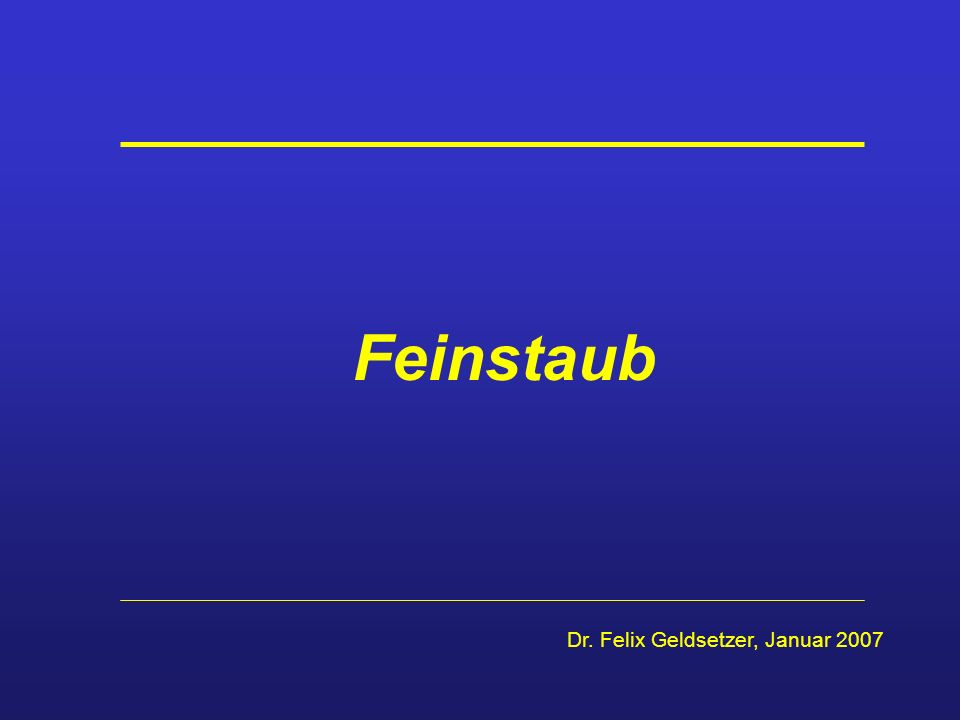 Feinstaub Dr. Felix Geldsetzer, Januar 2007