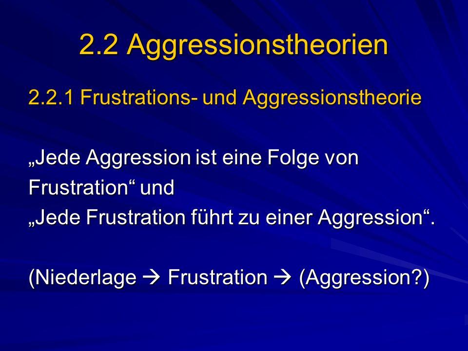 2.2 Aggressionstheorien 2.2.1 Frustrations- und Aggressionstheorie