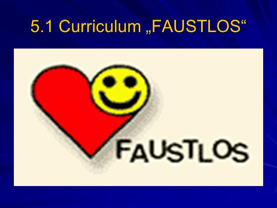 """5.1 Curriculum """"FAUSTLOS"""